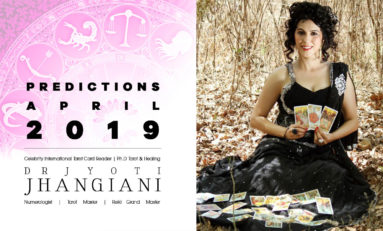 PREDICTIONS APRIL 2019 By : Dr Jyoti Jhangiani