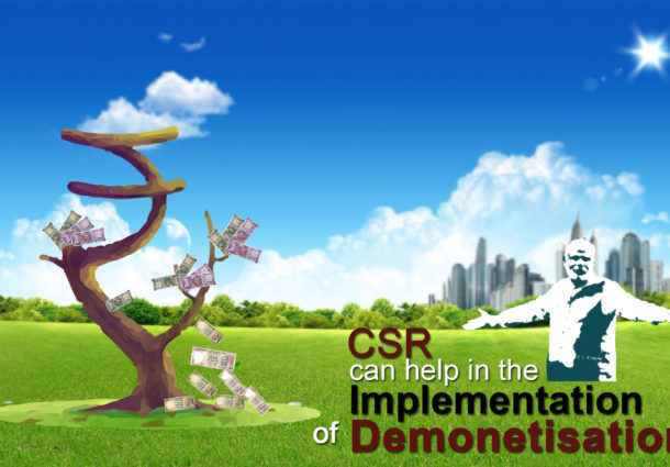 CSR can help in the Implementation of Demonetisation