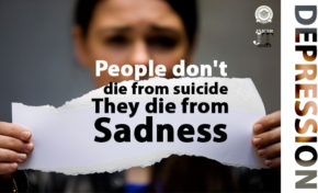 People don't die from suicide, They die from Sadness: DEPRESSION