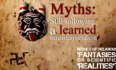 Myths: Still following a learned misinterpretation : Result of religious 'Fantasies' or scientific 'Realities'?