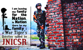 I am leaving my family for the Nation, is Nation there for my family :  A War Tiger's Question raised by JNICSR