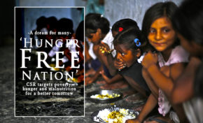 'Hunger Free Nation' : A dream for many : CSR targets poverty, hunger and malnutrition for a better tomorrow