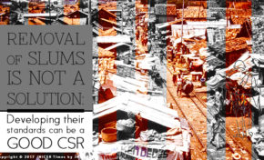 Removal of slums is not a solution : Developing their standards can be a good CSR