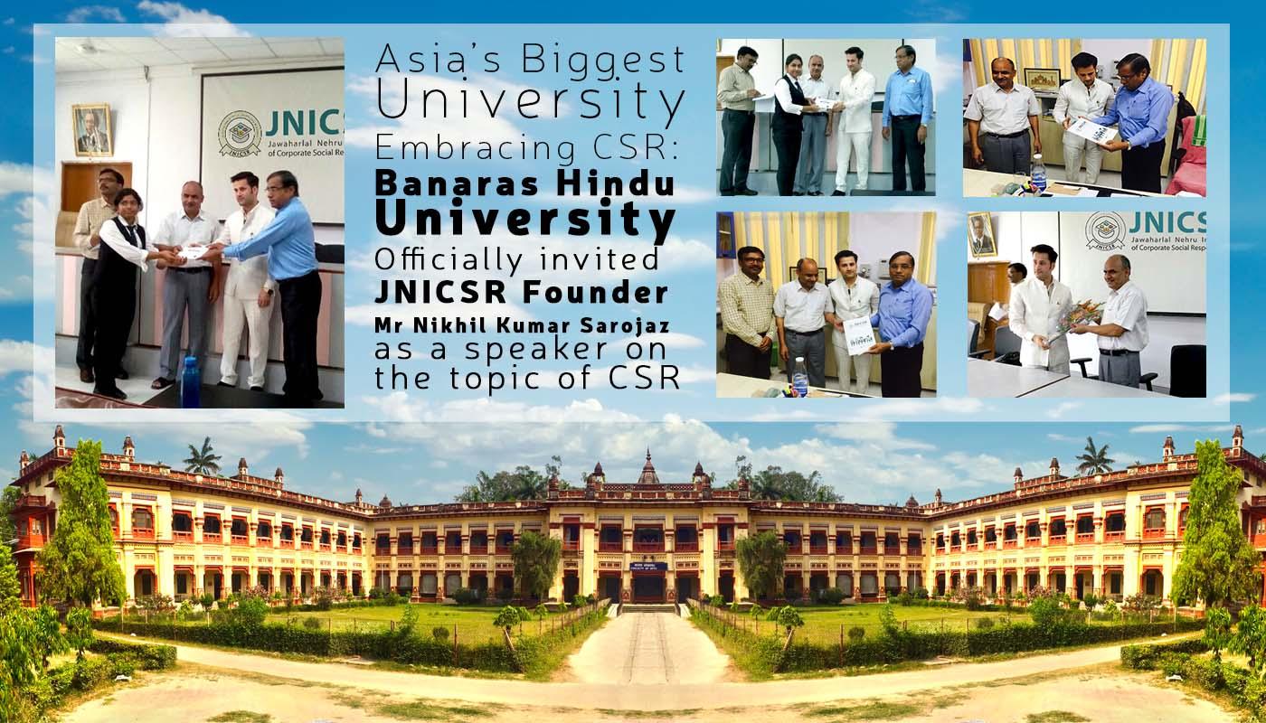 Asia's Biggest University Embracing CSR : Banaras Hindu University Officially invited JNICSR Founder Mr Nikhil Kumar Sarojaz as a speaker on the topic of CSR