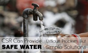 CSR Can Provide Safe Water :  Difficult Problem But Simple Solutions