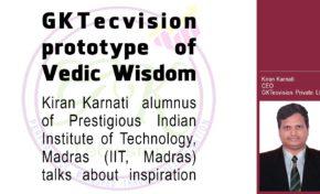 GKTecvision prototype of Vedic Wisdom