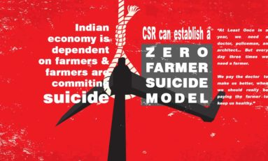 Indian economy is dependent on farmers and farmers are commiting suicide : CSR can establish a ZERO farmer suicide model