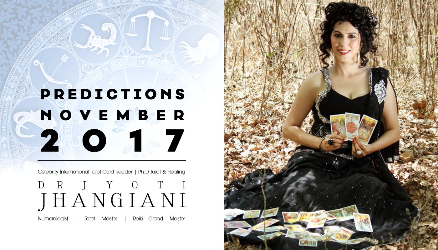 PREDICTIONS NOVEMBER 2017 By : Dr Jyoti Jhangiani