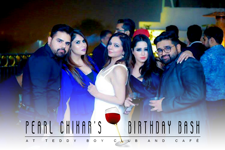 Pearl Chikar's Birthday Bash at Teddy Boy Club and Café