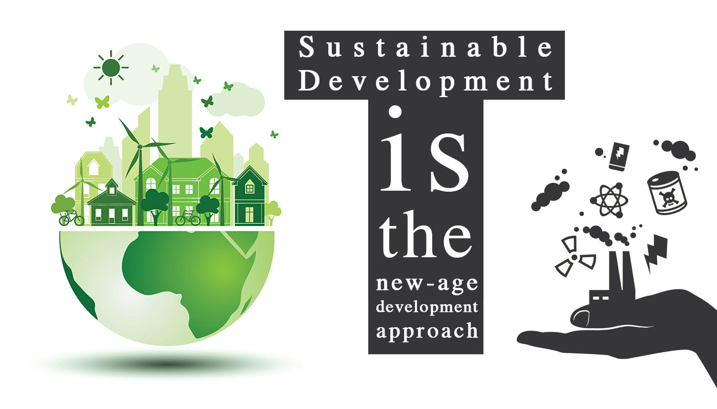 Sustainable Development is the New-age development Approach