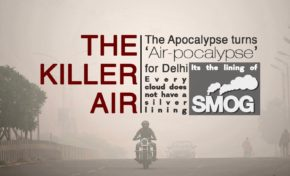 The Apocalypse turns 'Air-pocalypse' for Delhi : Every cloud does not have a silver lining : Its the lining of smog : The killer air