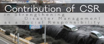 Contribution of CSR in Strengthening Disaster Management as a Social Responsibility