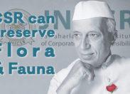 CSR can preserve Flora & Fauna (Corporate Social Responsibility)