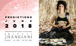 PREDICTIONS JUNE 2018 By : Dr Jyoti Jhangiani