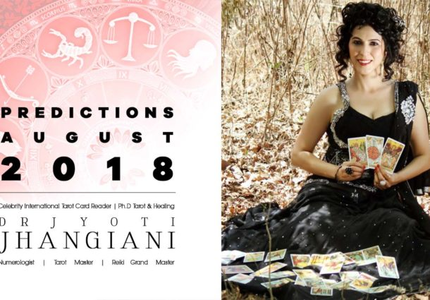PREDICTIONS AUGUST 2018 By : Dr Jyoti Jhangiani