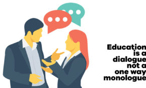 Education is a dialogue not a one way monologue