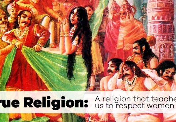 True Religion: A religion that teaches us to respect women